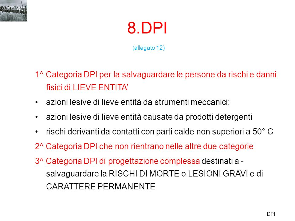 8.DPI (allegato 12) 1^ Categoria DPI per la salvaguardare le persone da rischi e danni fisici di LIEVE ENTITA'