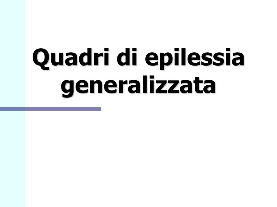 Quadri di epilessia generalizzata