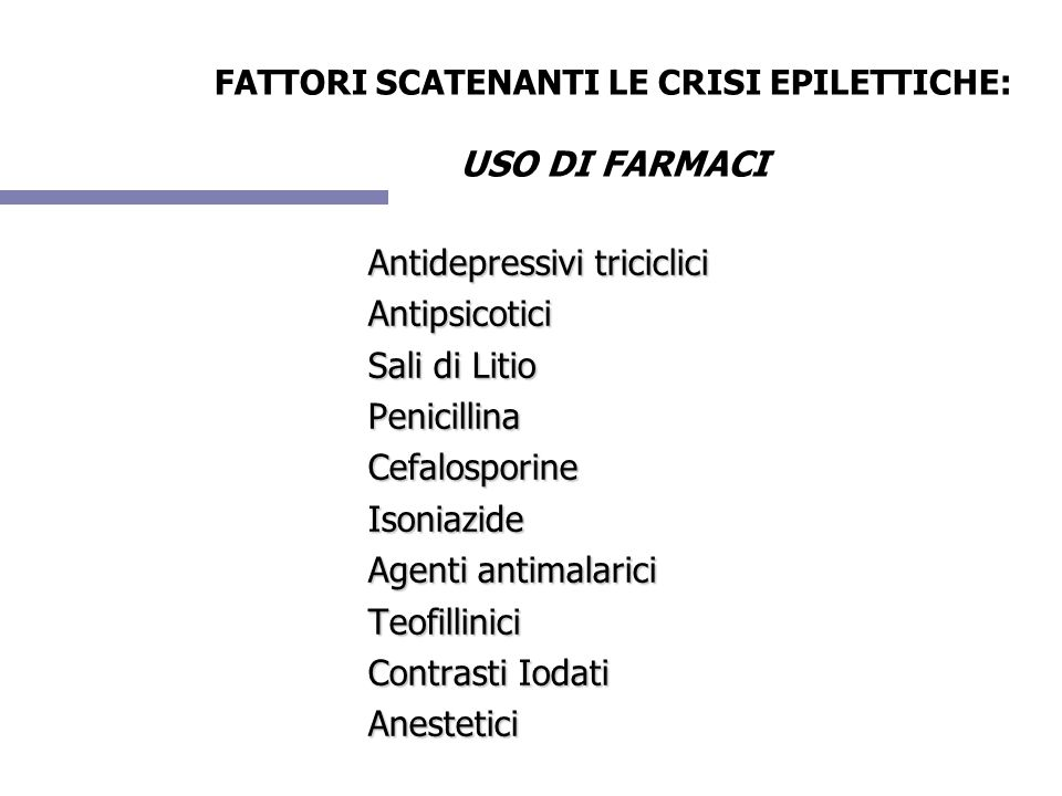 FATTORI SCATENANTI LE CRISI EPILETTICHE: USO DI FARMACI