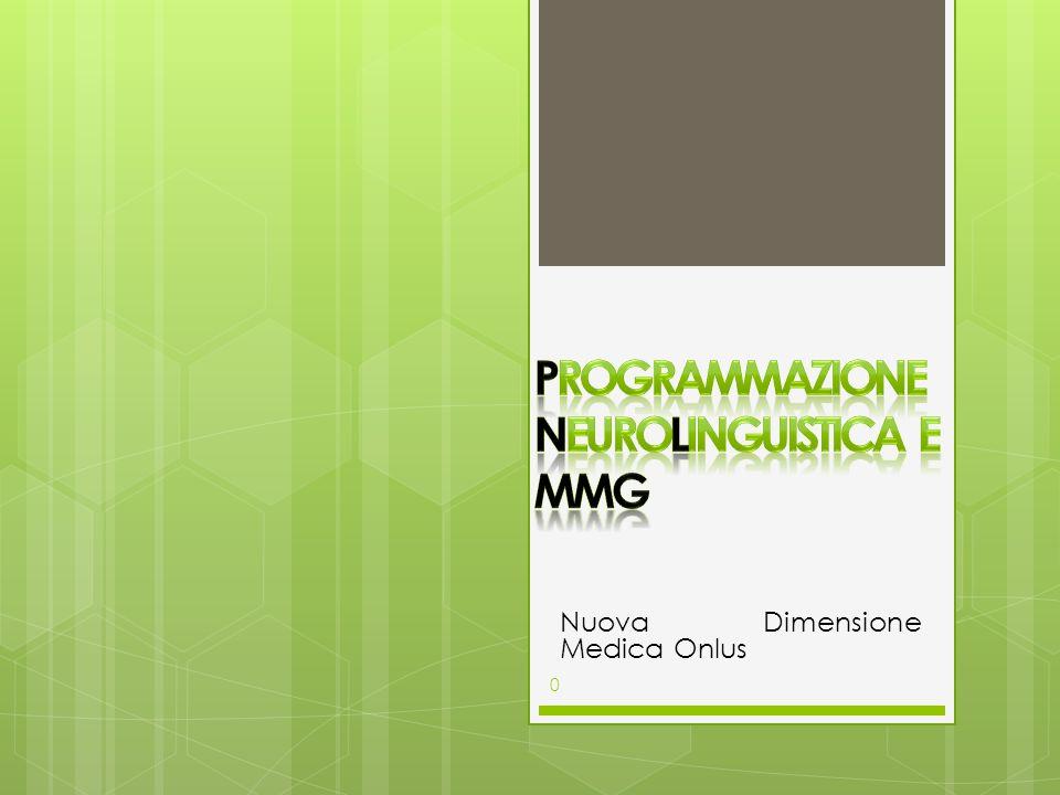 Programmazione NeuroLinguistica e MMG