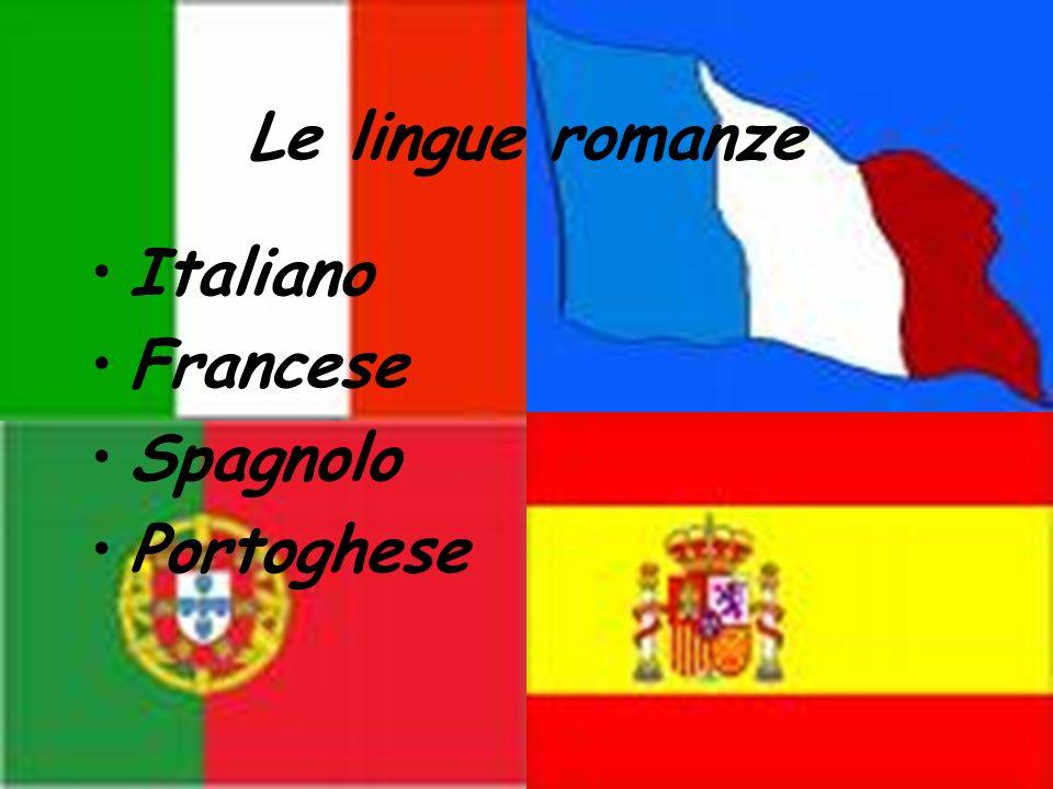 Le lingue romanze Italiano Francese Spagnolo Portoghese