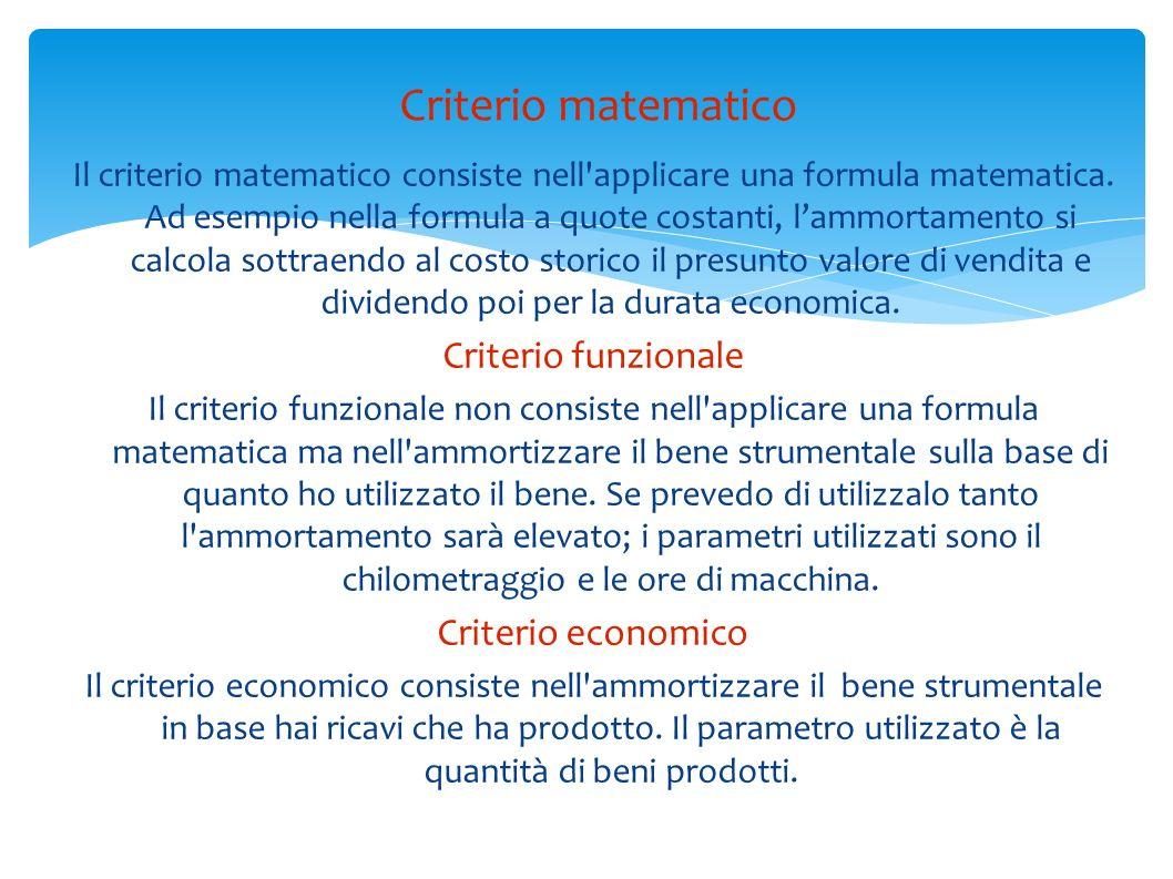 Criterio matematico Criterio funzionale Criterio economico