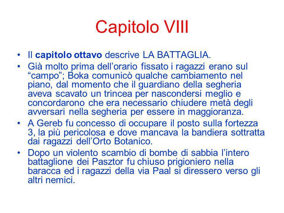 Capitolo VIII Il capitolo ottavo descrive LA BATTAGLIA.