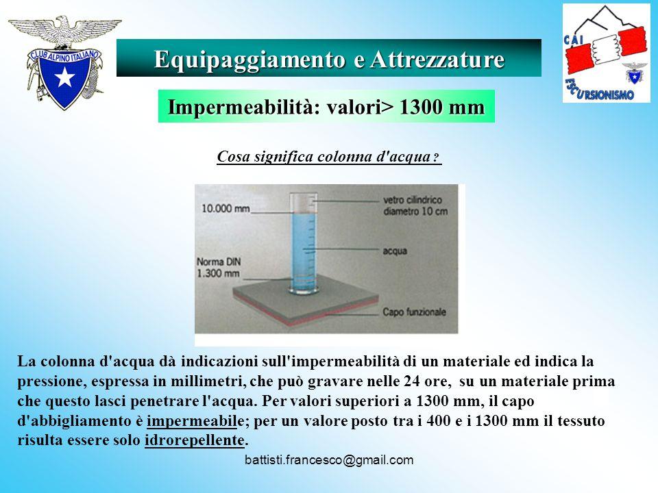 Equipaggiamento e Attrezzature Impermeabilità: valori> 1300 mm