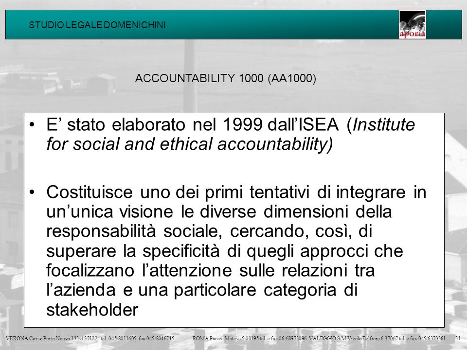 ACCOUNTABILITY 1000 (AA1000)E' stato elaborato nel 1999 dall'ISEA (Institute for social and ethical accountability)