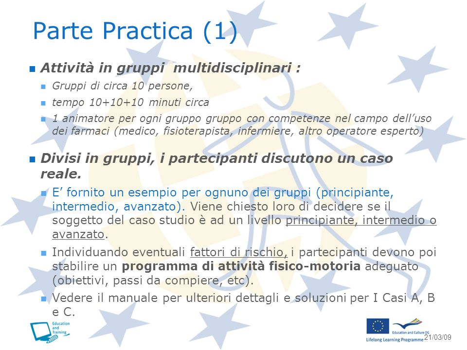 Parte Practica (1) Attività in gruppi multidisciplinari :