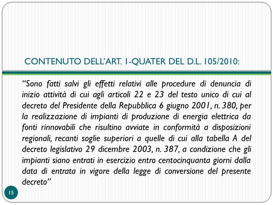 CONTENUTO DELL'ART. 1-QUATER DEL D.L. 105/2010: