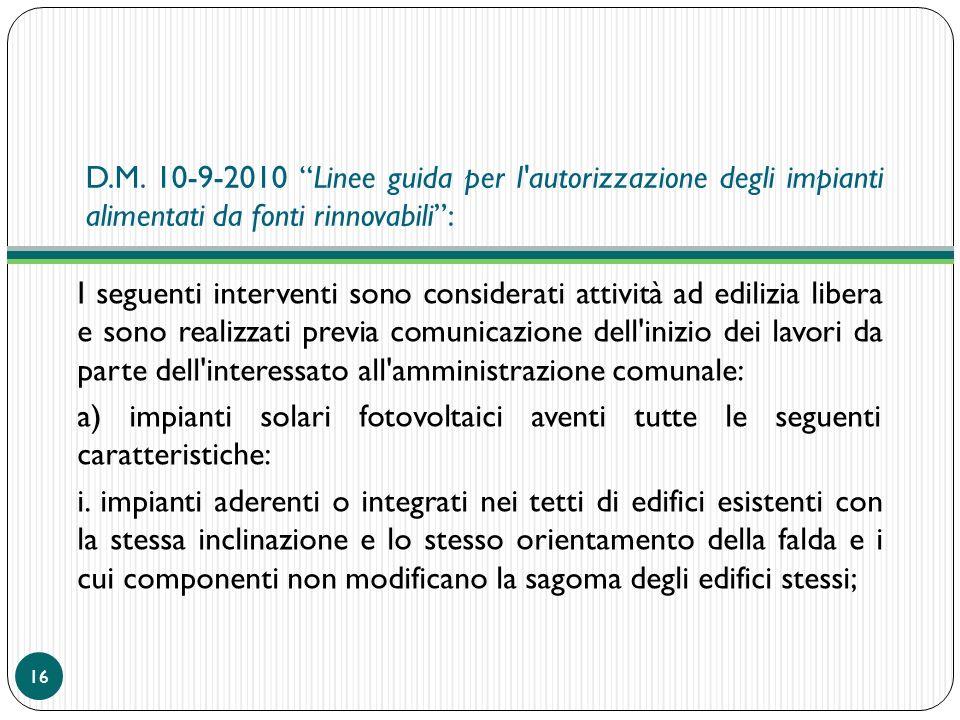 D.M. 10-9-2010 Linee guida per l autorizzazione degli impianti alimentati da fonti rinnovabili :