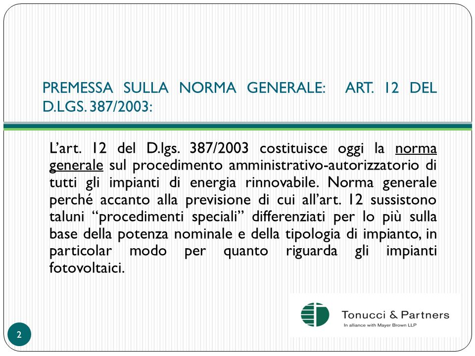 PREMESSA SULLA NORMA GENERALE: ART. 12 DEL D.LGS. 387/2003: