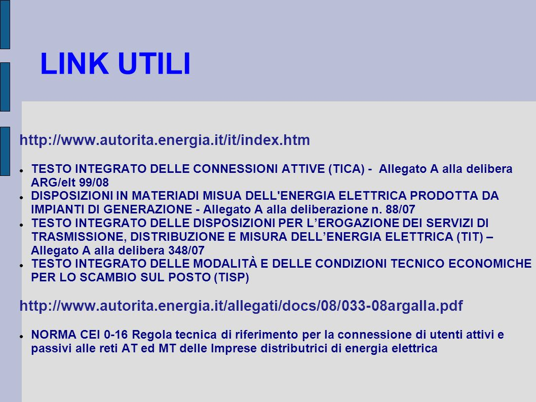 LINK UTILI http://www.autorita.energia.it/it/index.htm