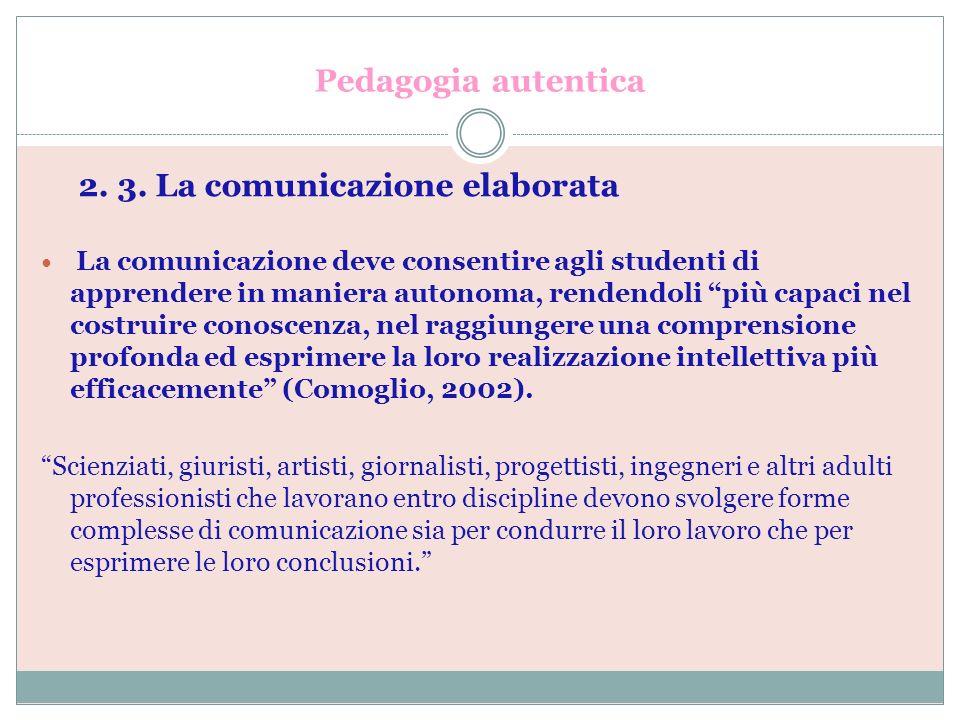 Pedagogia autentica 2. 3. La comunicazione elaborata.