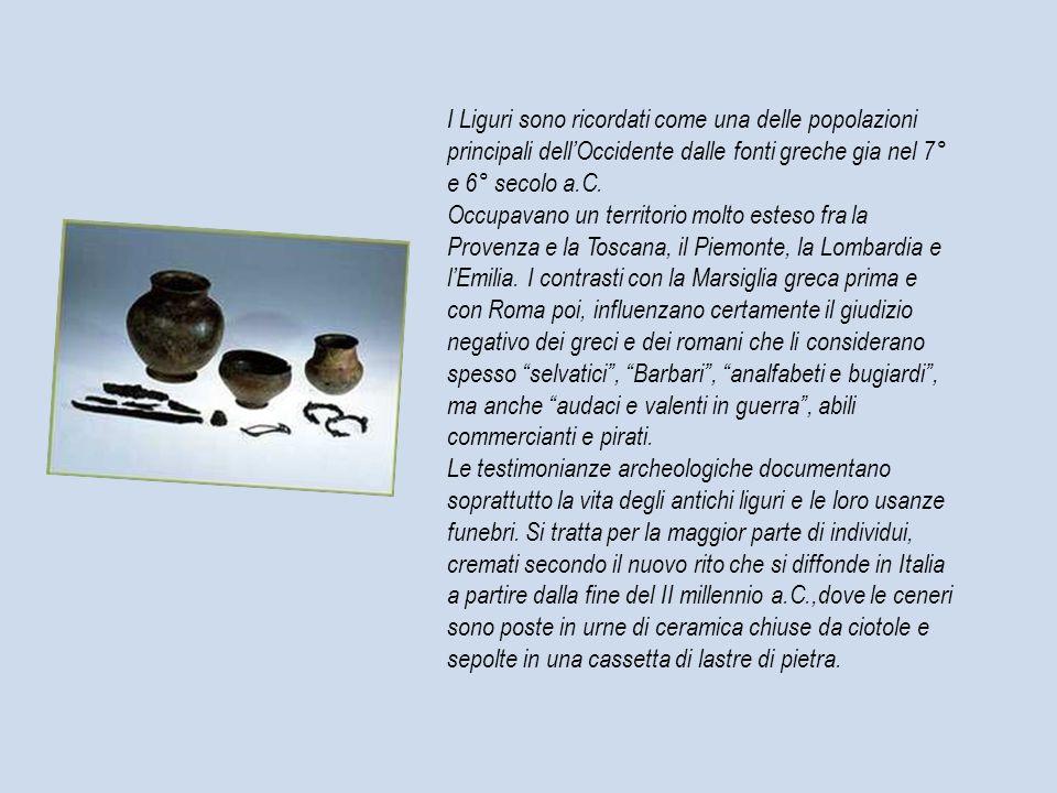 I Liguri sono ricordati come una delle popolazioni principali dell'Occidente dalle fonti greche gia nel 7° e 6° secolo a.C.