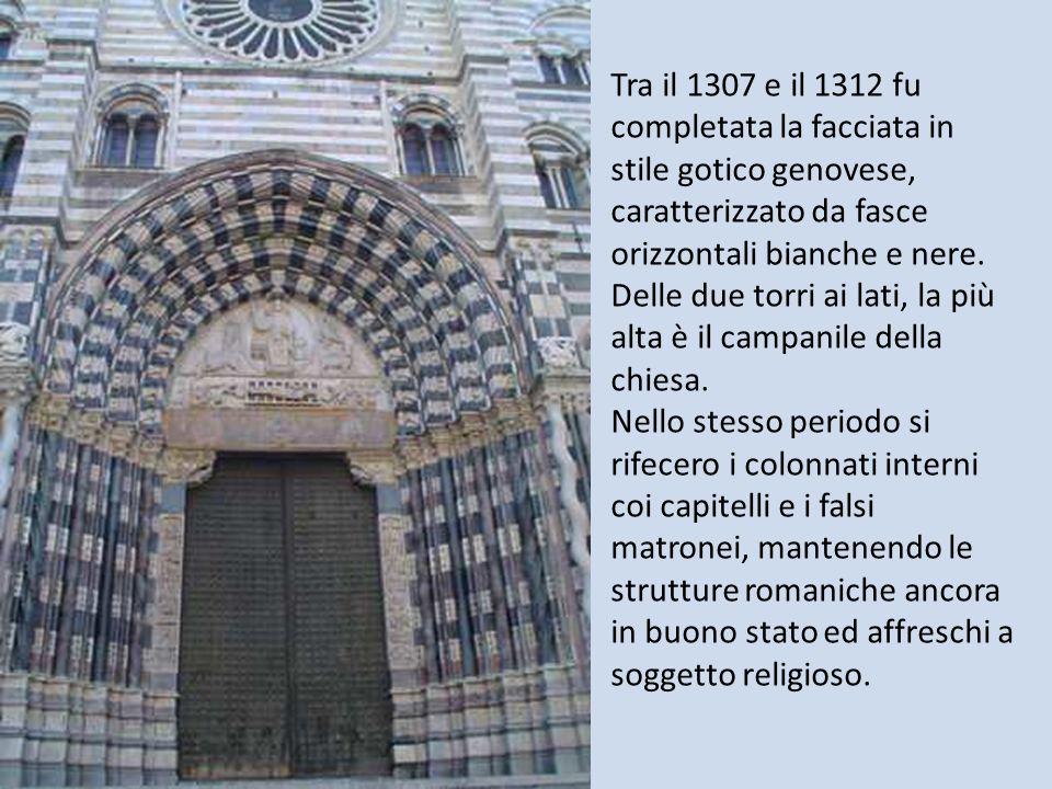 Tra il 1307 e il 1312 fu completata la facciata in stile gotico genovese, caratterizzato da fasce orizzontali bianche e nere. Delle due torri ai lati, la più alta è il campanile della chiesa.