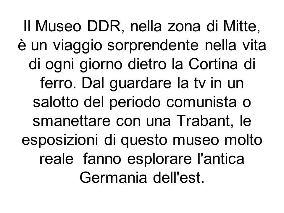 Il Museo DDR, nella zona di Mitte, è un viaggio sorprendente nella vita di ogni giorno dietro la Cortina di ferro.