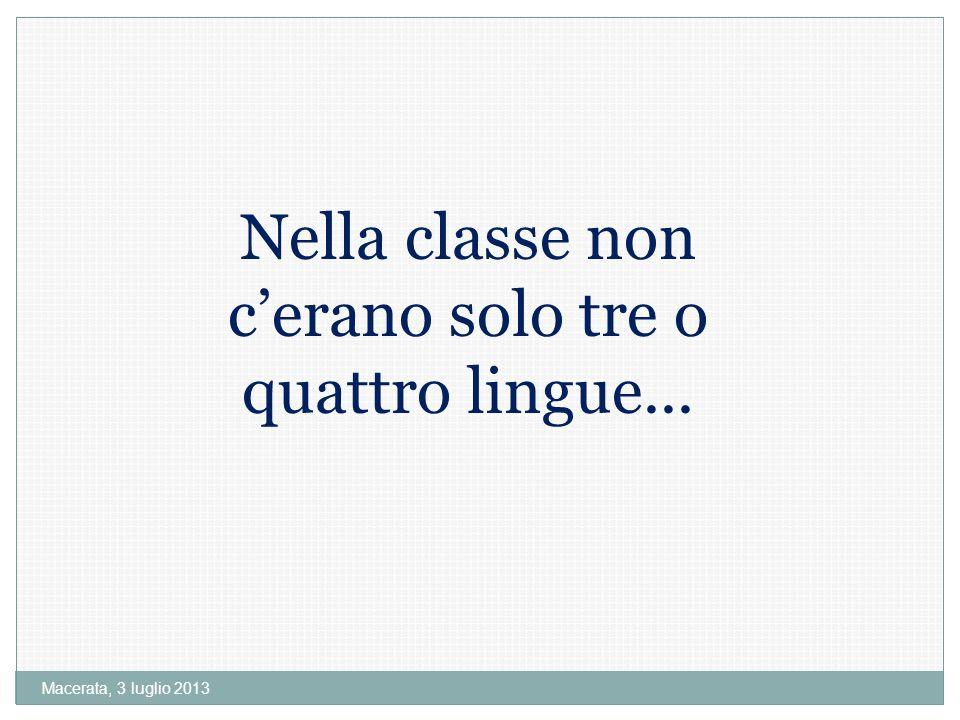 Nella classe non c'erano solo tre o quattro lingue...