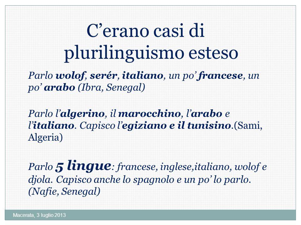 C'erano casi di plurilinguismo esteso