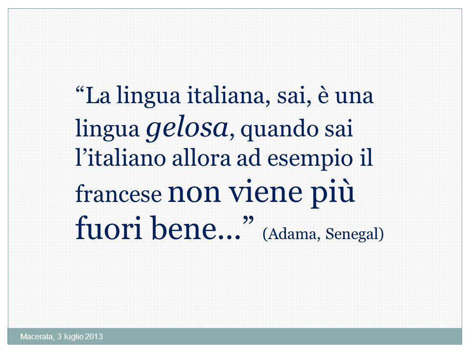 La lingua italiana, sai, è una lingua gelosa, quando sai l'italiano allora ad esempio il francese non viene più fuori bene... (Adama, Senegal)