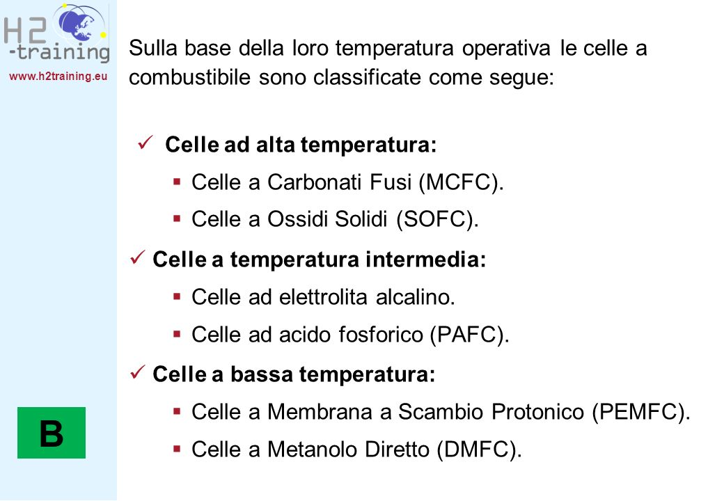 H2 Training ManualSulla base della loro temperatura operativa le celle a combustibile sono classificate come segue: