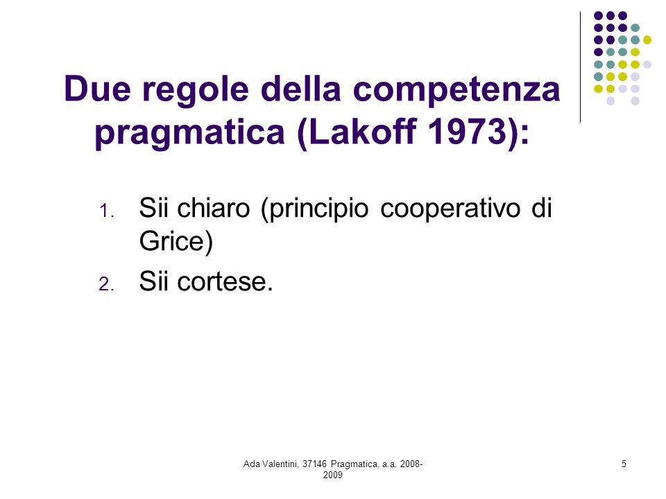 Due regole della competenza pragmatica (Lakoff 1973):