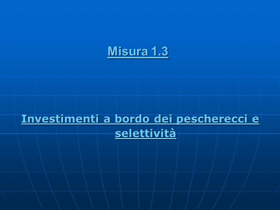 Investimenti a bordo dei pescherecci e selettività