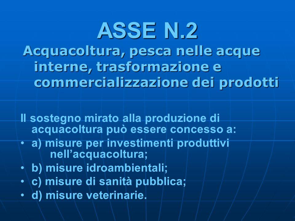 ASSE N.2 Acquacoltura, pesca nelle acque interne, trasformazione e commercializzazione dei prodotti.