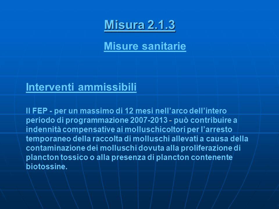 Misura 2.1.3 Misure sanitarie Interventi ammissibili