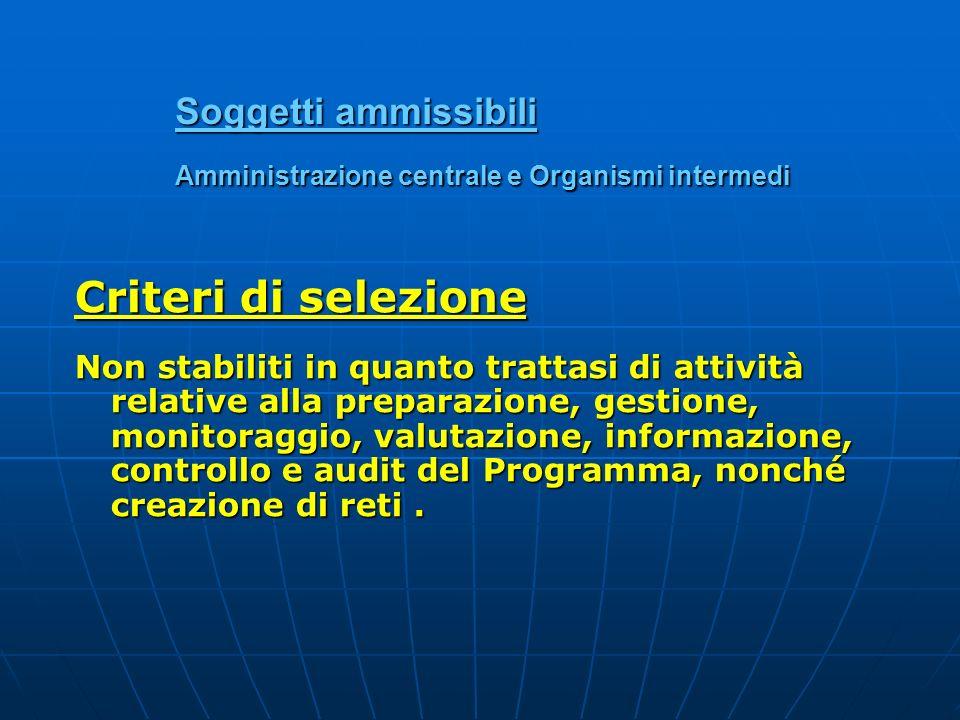 Soggetti ammissibili Amministrazione centrale e Organismi intermedi