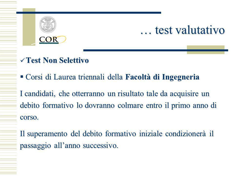 … test valutativo Test Non Selettivo. Corsi di Laurea triennali della Facoltà di Ingegneria.