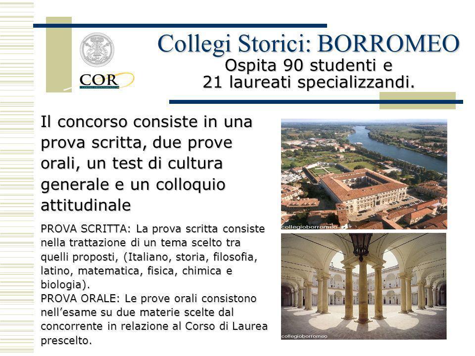 Collegi Storici: BORROMEO Ospita 90 studenti e 21 laureati specializzandi.