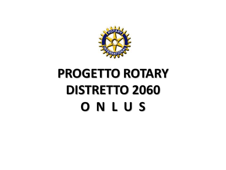 PROGETTO ROTARY DISTRETTO 2060 O N L U S