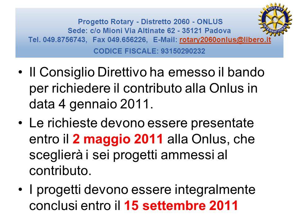 Il Consiglio Direttivo ha emesso il bando per richiedere il contributo alla Onlus in data 4 gennaio 2011.