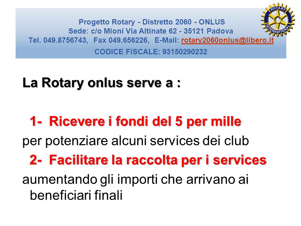 La Rotary onlus serve a :