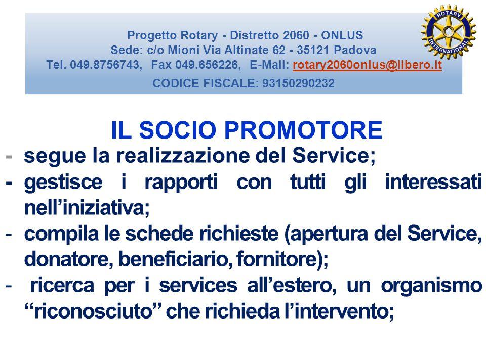 IL SOCIO PROMOTORE - segue la realizzazione del Service;