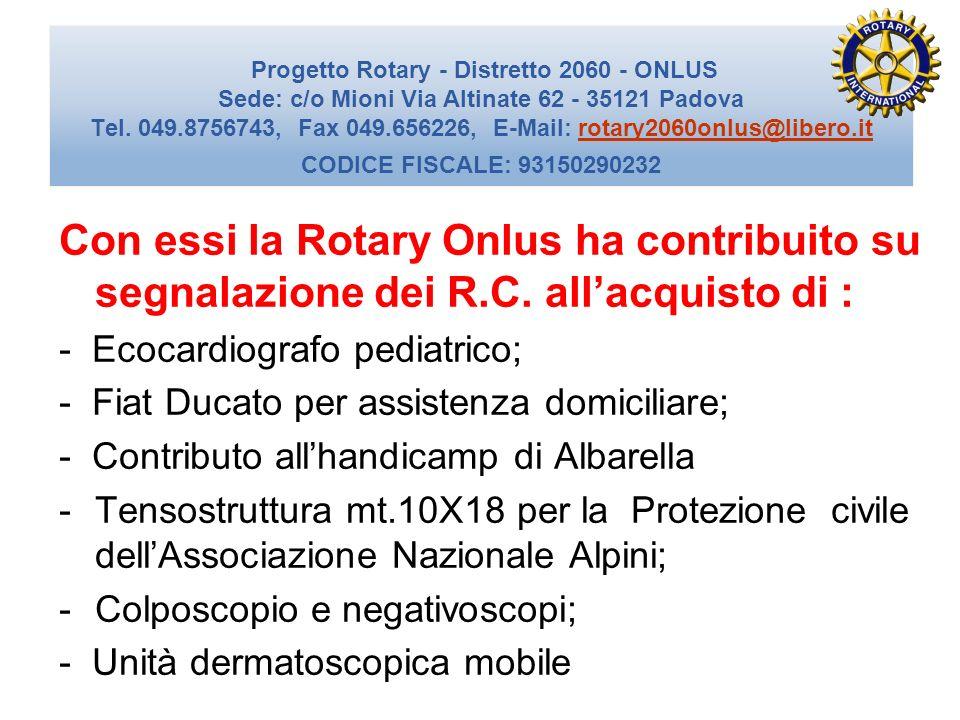 Con essi la Rotary Onlus ha contribuito su segnalazione dei R. C