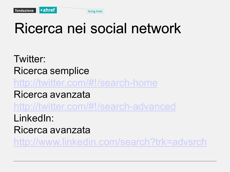 Ricerca nei social network Ricerca nei social network