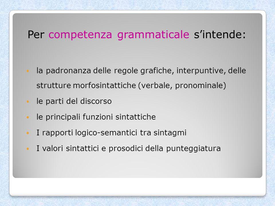 Per competenza grammaticale s'intende:
