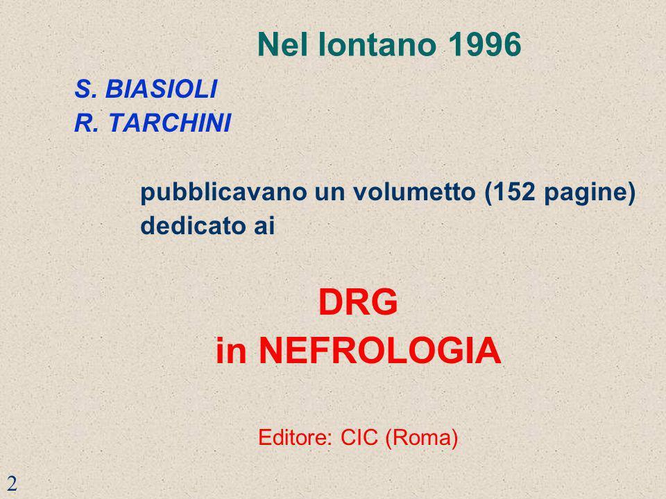 DRG in NEFROLOGIA Nel lontano 1996 S. BIASIOLI R. TARCHINI