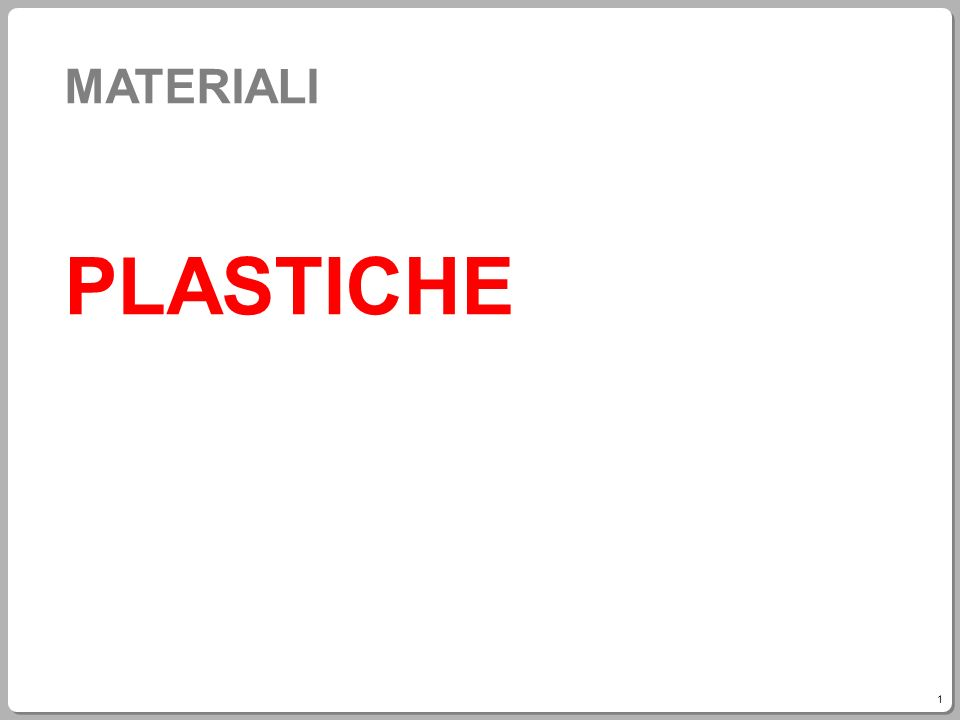 MATERIALI PLASTICHE