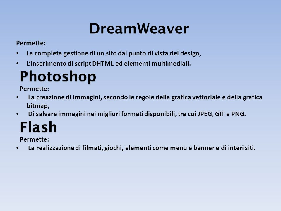 DreamWeaver Photoshop Flash Permette: