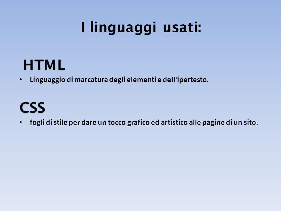 I linguaggi usati: HTML CSS