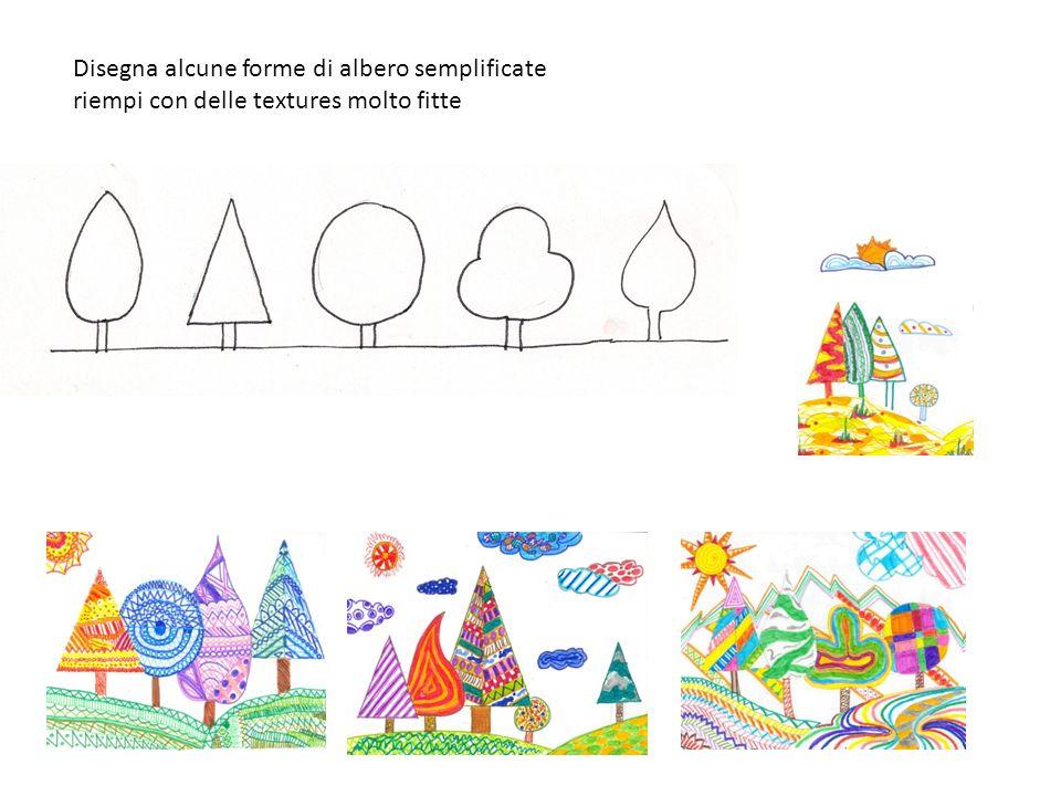 Disegna alcune forme di albero semplificate riempi con delle textures molto fitte
