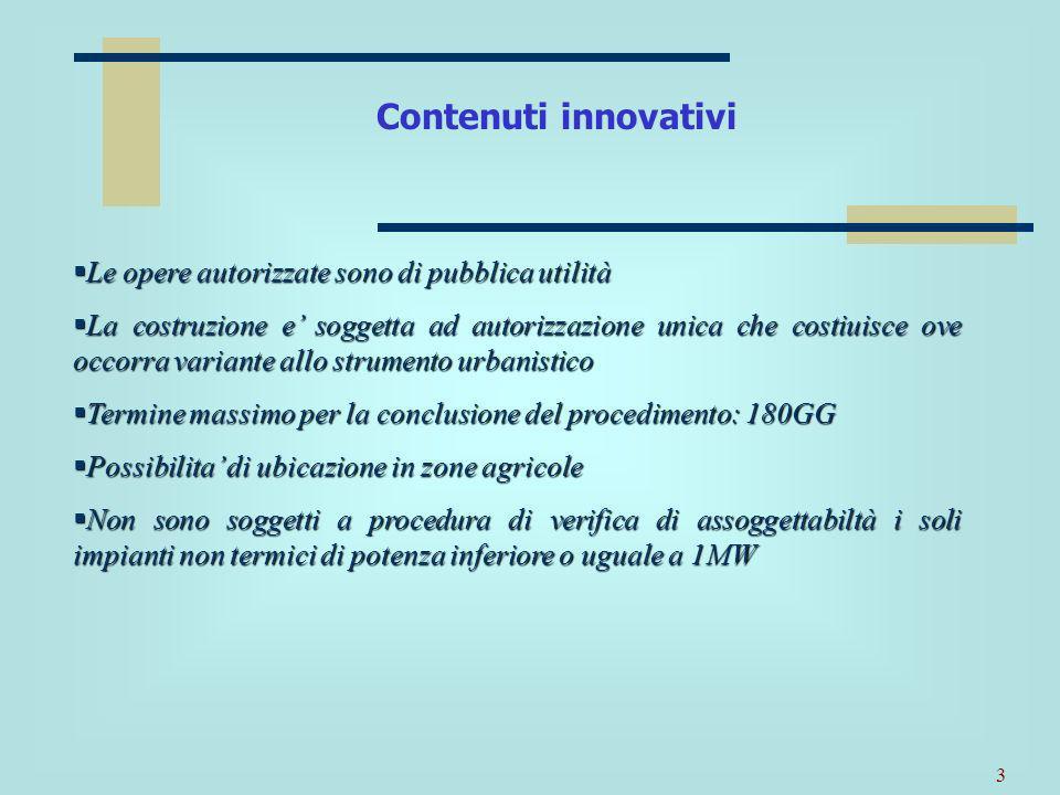 Contenuti innovativi Le opere autorizzate sono di pubblica utilità