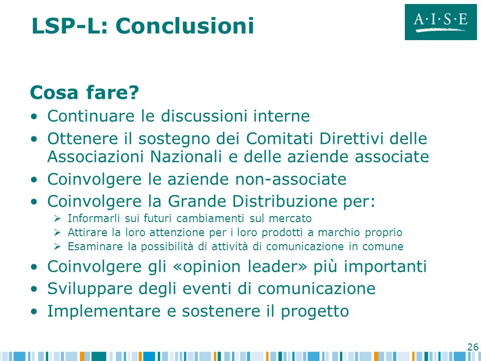 LSP-L: Conclusioni Cosa fare Continuare le discussioni interne