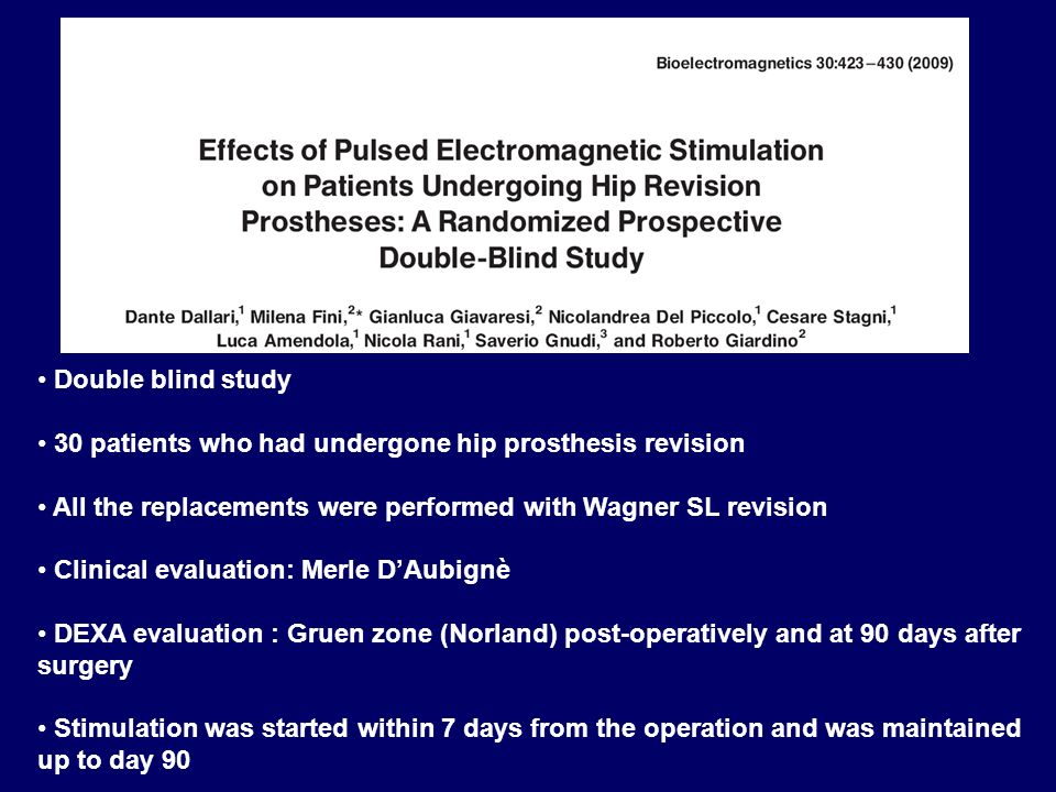Double blind study30 patients who had undergone hip prosthesis revision. All the replacements were performed with Wagner SL revision.