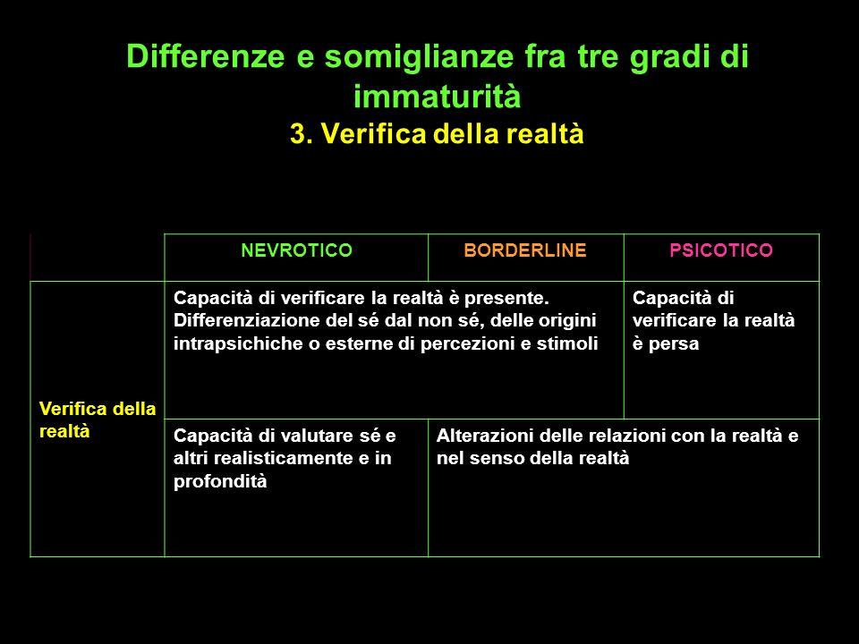 Differenze e somiglianze fra tre gradi di immaturità 3