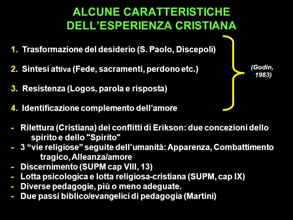 ALCUNE CARATTERISTICHE DELL'ESPERIENZA CRISTIANA