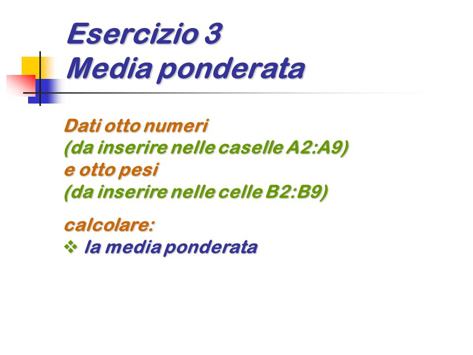 Esercizio 3 Media ponderata