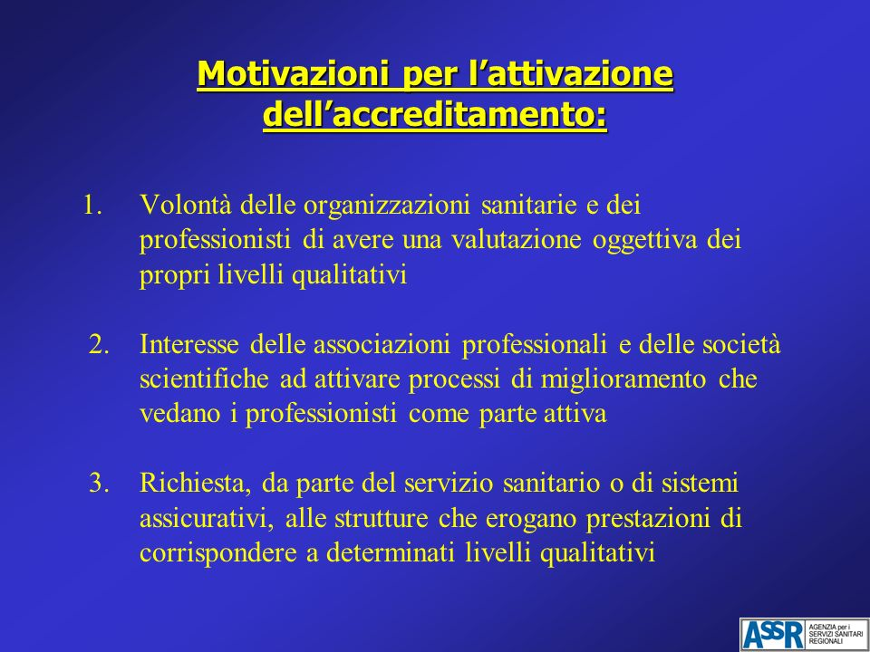Motivazioni per l'attivazione dell'accreditamento: