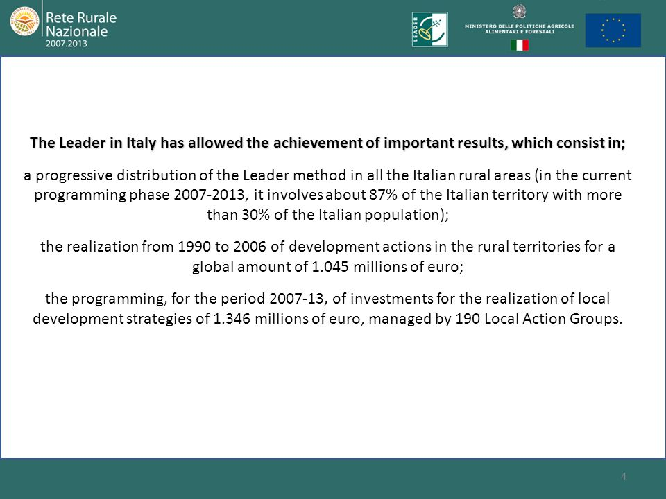 The Leader in Italy has allowed the achievement of important results, which consist in;
