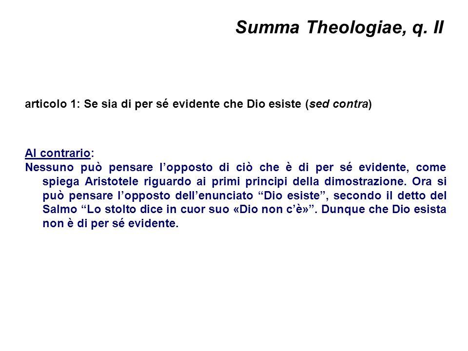 Summa Theologiae, q. II articolo 1: Se sia di per sé evidente che Dio esiste (sed contra) Al contrario: